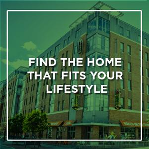 Find the Home that Fits Your Lifestyle